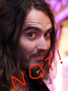 Russell Brand NOT!